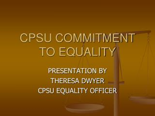 CPSU COMMITMENT TO EQUALITY