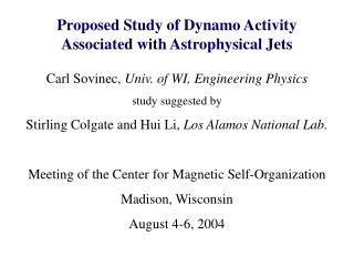 Proposed Study of Dynamo Activity Associated with Astrophysical Jets