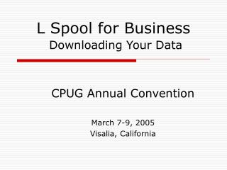 L Spool for Business Downloading Your Data