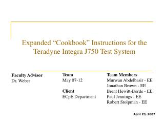 Expanded  Cookbook  Instructions for the Teradyne Integra J750 Test System