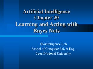 Artificial Intelligence  Chapter 20 Learning and Acting with Bayes Nets
