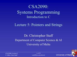 CSA2090: Systems Programming Introduction to C