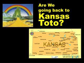 Kansas Toto?