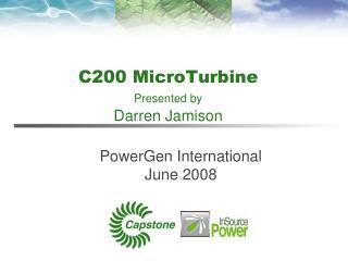 C200 MicroTurbine Presented by Darren Jamison