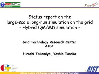Status report on the large-scale long-run simulation on the grid - Hybrid QM/MD simulation -