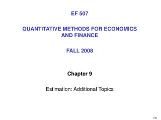 EF 507 QUANTITATIVE METHODS FOR ECONOMICS AND FINANCE FALL 2008 Chapter 9