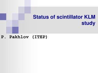 Status of scintillator KLM  study