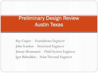 Preliminary Design Review Austin Texas