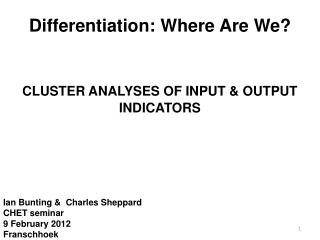 Differentiation: Where Are We? CLUSTER ANALYSES OF INPUT & OUTPUT INDICATORS