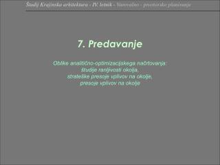 Študij Krajinska arhitektura - IV. letnik -  Varovalno - prostorsko planiranje