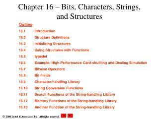 Chapter 16 – Bits, Characters, Strings, and Structures