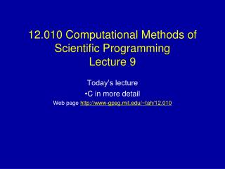12.010 Computational Methods of Scientific Programming Lecture 9