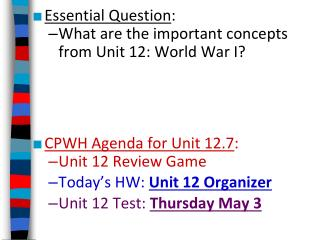 Essential Question : What are the important concepts from Unit 12: World War I?