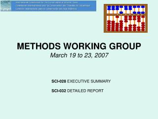 METHODS WORKING GROUP  March 19 to 23, 2007