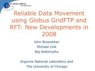 Reliable Data Movement using Globus GridFTP and RFT: New Developments in 2008