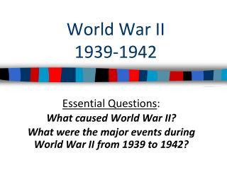 World War II 1939-1942