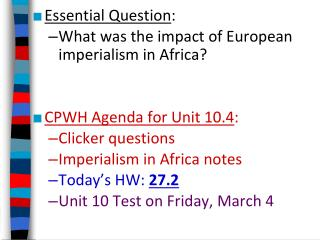 Essential Question : What was the impact of European imperialism in Africa?