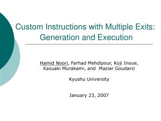 Custom Instructions with Multiple Exits:  Generation and Execution
