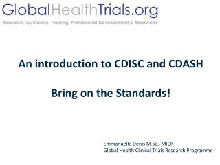 An introduction to CDISC and CDASH  Bring on the Standards!