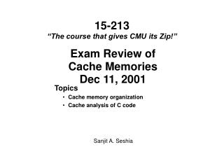 Exam Review of Cache Memories Dec 11, 2001