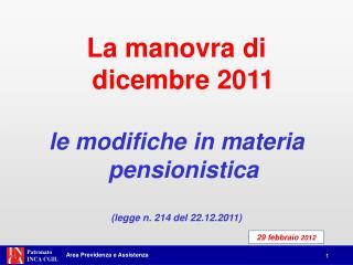La manovra di dicembre 2011 le modifiche in materia pensionistica (legge n. 214 del 22.12.2011)