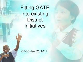 Fitting GATE into existing District Initiatives