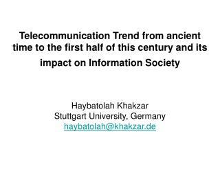 Telecommunication Trend from ancient time to the first half of this century and its impact on Information Society