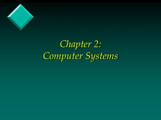 Chapter 2:                         Computer Systems