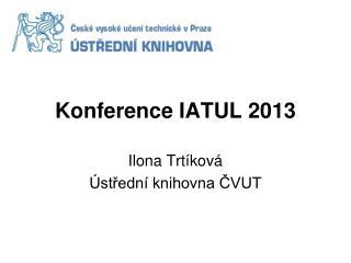 Konference IATUL 2013