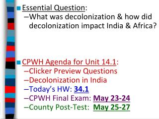 Essential Question : What was decolonization & how did decolonization impact India & Africa?