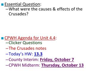 Essential Question : What were the causes & effects of the Crusades?  CPWH Agenda for Unit 4.4 :