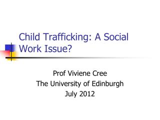 Child Trafficking: A Social Work Issue?