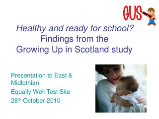 Healthy and ready for school? Findings from the  Growing Up in Scotland study