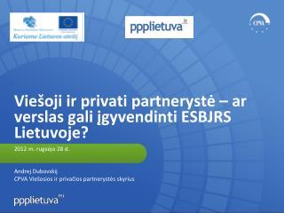 Viešoji ir privati partnerystė – ar verslas gali įgyvendinti ESBJRS Lietuvoje?