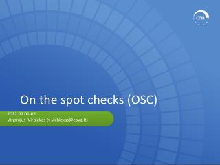 On the spot checks (OSC)