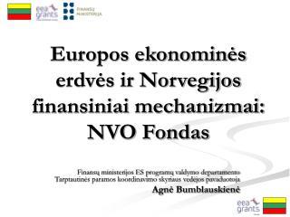 Europos ekonomin?s erdv?s ir Norvegijos finansiniai mechanizmai: NVO Fondas