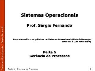 Sistemas Operacionais Prof. S�rgio Fernando