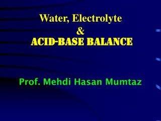 Water, Electrolyte  &