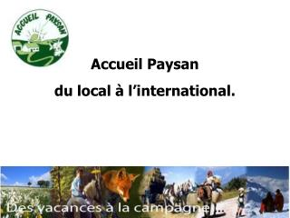 Accueil Paysan du local à l'international.