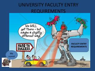UNIVERSITY FACULTY ENTRY REQUIREMENTS