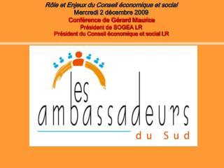 Rôle et Enjeux du Conseil économique et social Mercredi 2 décembre 2009