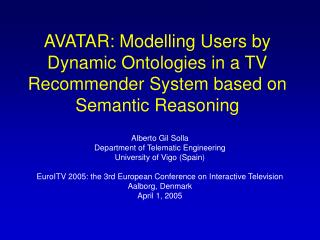 Alberto Gil Solla Department of Telematic Engineering University of Vigo (Spain)