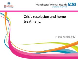 Crisis resolution and home treatment.