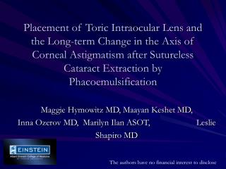 Placement of Toric Intraocular Lens and the Long-term Change in the Axis of Corneal Astigmatism after Sutureless Catarac