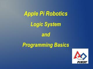 Apple Pi Robotics Logic System and Programming Basics