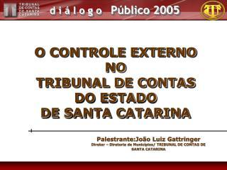 O CONTROLE EXTERNO  NO  TRIBUNAL DE CONTAS  DO ESTADO DE SANTA CATARINA
