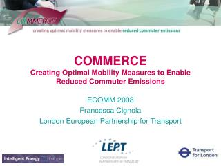 COMMERCE Creating Optimal Mobility Measures to Enable Reduced Commuter Emissions