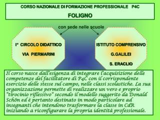CORSO  NAZIONALE  DI  FORMAZIONE PROFESSIONALE   P4C   FOLIGNO