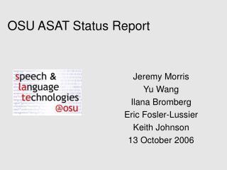 OSU ASAT Status Report