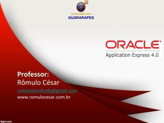 Professor:  Rômulo César  romulodandrade@gmail romulocesar.br